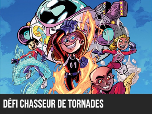 2016 - Le 5e élément : Défi J2 - CHASSEUR DE TORNADES
