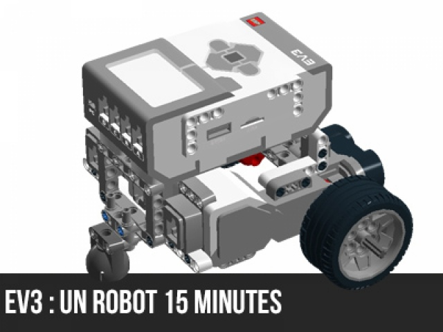 EV3 : Plan de montage d'un robot 15 minutes